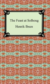 The Feast at Solhoug ebook by Henrik Ibsen