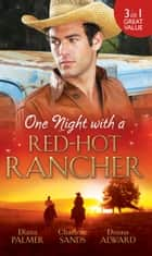 One Night with a Red-Hot Rancher: Tough to Tame / Carrying the Rancher's Heir / One Dance with the Cowboy ebook by Diana Palmer, Charlene Sands, Donna Alward