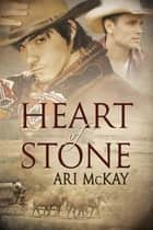 Heart of Stone ebook by Ari McKay
