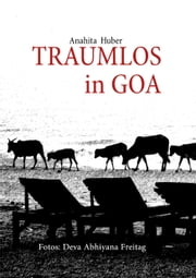 Traumlos in Goa ebook by Anahita Huber