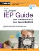 Complete IEP Guide, The ebook by Lawrence M. Siegel