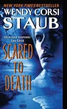 Scared to Death ebook by Wendy Corsi Staub