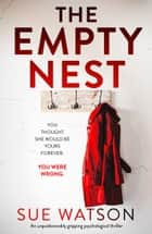 The Empty Nest - An unputdownably gripping psychological thriller ebook by