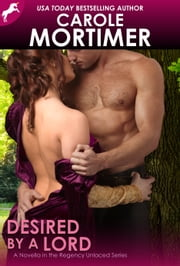 Desired by a Lord (Regency Unlaced 5) ebook by Carole Mortimer