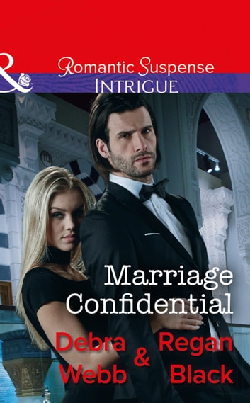 Marriage Confidential (Mills & Boon Intrigue) ebook by Debra & Regan Webb & Black