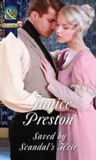 Saved By Scandal's Heir (Mills & Boon Historical) (Men About Town, Book 2) ebook by Janice Preston