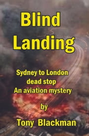 Blind Landing - Sydney to London Dead Stop ebook by Tony Blackman