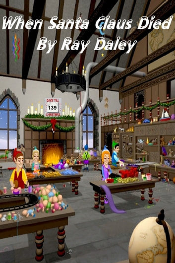 When Santa Claus Died ebook by Ray Daley