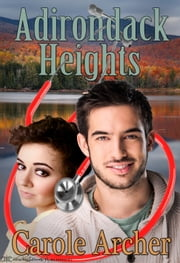 Adirondack Heights ebook by Carole Archer