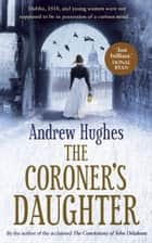 The Coroner's Daughter ebook by Andrew Hughes