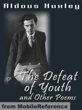The Defeat Of Youth And Other Poems (Mobi Classics) ebook by Aldous Huxley
