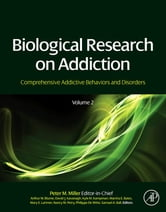 Biological Research on Addiction - Comprehensive Addictive Behaviors and Disorders, Volume 2 ebook by Peter M. Miller