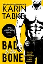 Bad to the Bone ebook by Karin Tabke