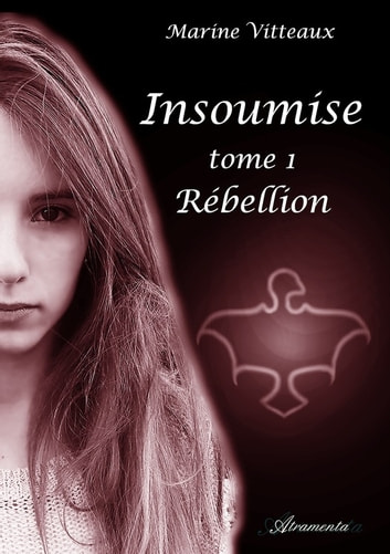 Insoumise, Tome I : Rébellion ebook by Marine Vitteaux