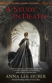 A Study in Death - A Lady Darby Mystery ebook by Anna Lee Huber