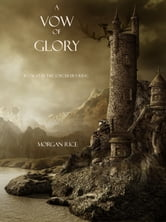 A Vow of Glory (Book #5 in the Sorcerer's Ring) ebook by Morgan Rice