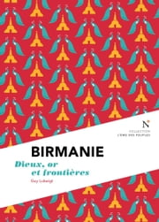 Birmanie : Dieux, or et frontières - L'Âme des Peuples ebook by Kobo.Web.Store.Products.Fields.ContributorFieldViewModel