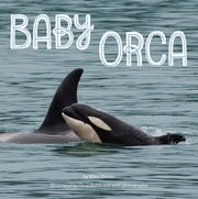 Baby Orca ebook by Mary Batten,Chris Rallis