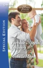 Fortune's Special Delivery ebook by Michelle Major