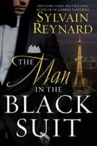 The Man in the Black Suit ebook by Sylvain Reynard