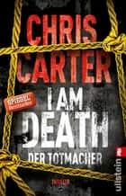 I Am Death. Der Totmacher - Thriller eBook by Chris Carter, Sybille Uplegger