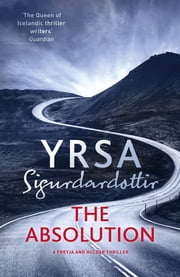 The Absolution - Children's House Book 3 ebook by Yrsa Sigurdardottir, Victoria Cribb