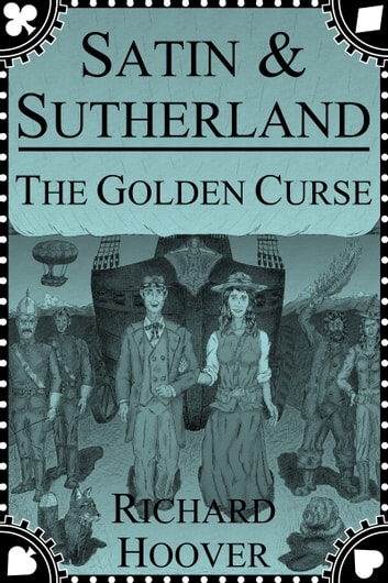 Satin & Sutherland - The Golden Curse ebook by Richard Hoover