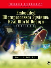 Embedded Microprocessor Systems: Real World Design ebook by Ball, Stuart