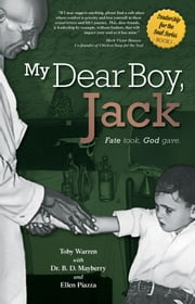 My Dear Boy, Jack - Fate took, God gave. ebook by Toby Warren