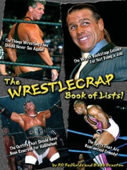 The WrestleCrap Book Of Lists! ebook by RD Reynolds and Blade Braxton