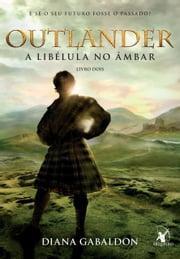 Outlander, a Libélula no Âmbar ebook by Diana Gabaldon