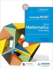 Cambridge IGCSE Core Mathematics 4th edition ebook by Ric Pimentel, Terry Wall