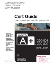 CompTIA A+ 220-801 and 220-802 Cert Guide, Deluxe Edition ebook by Mark Edward Soper,David L. Prowse,Scott Mueller