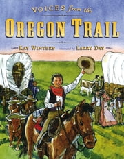 Voices from the Oregon Trail ebook by Kay Winters,Larry Day