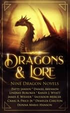 Dragons & Lore ebook by Patty Jansen, James E. Wisher, Kandi J. Wyatt,...