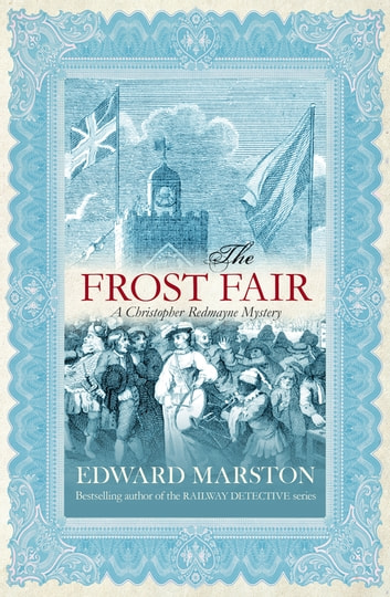 The Frost Fair - The thrilling historical whodunnit ebook by Edward Marston