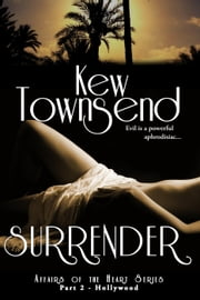 Surrender (Part 2) - Affairs of the Heart Series - Hollywood ebook by Kew Townsend