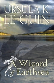 A Wizard of Earthsea - The First Book of Earthsea ebook by Ursula K. Le Guin