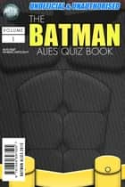 The Batman Allies Quiz Book ebook by Wayne Wheelwright