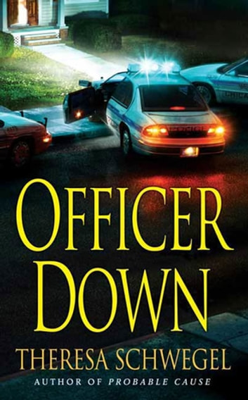 Officer Down ebook by Theresa Schwegel
