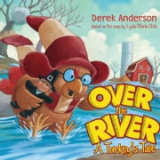 Over the River - A Turkey's Tale (with audio recording) ebook by Derek Anderson,Public Domain