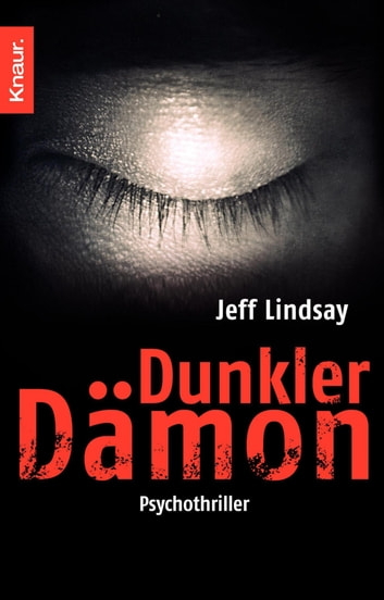 Dunkler Dämon - Psychothriller ebook by Jeff Lindsay