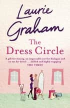 The Dress Circle ebook by Laurie Graham