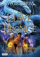Magisterium 3. La llave de bronce - Magisterium 3 ebook by Cassandra Clare, Patricia Nunes Martínez, Holly Black