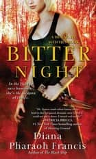 Bitter Night - A Horngate Witches Book ebook by Diana Pharaoh Francis