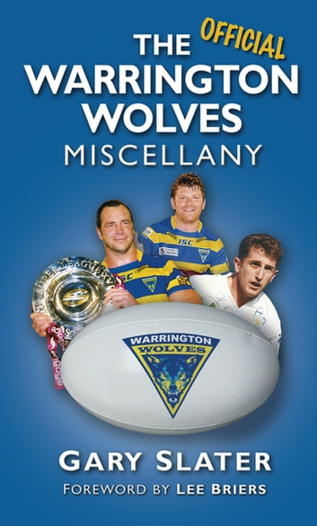 The Warrington Wolves Miscellany ebook by Gary Slater