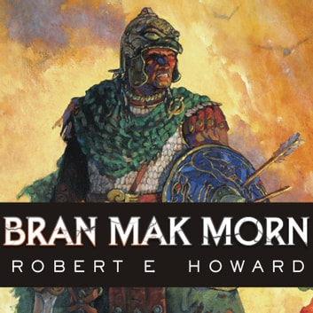 Bran Mak Morn - The Last King audiobook by Robert E. Howard