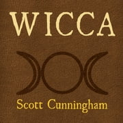 Wicca - A Guide for the Solitary Practitioner 有聲書 by Scott Cunningham