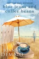 Blue Jeans and Coffee Beans ebook by