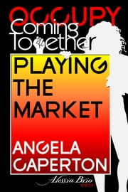 Playing the Market ebook by Angela Caperton